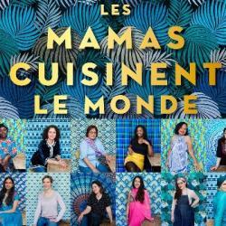 Dessus de Tables du 07-12-19 : Les mamas cuisinent le Monde