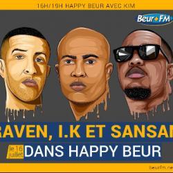 Happy Beur du 16-07-2020 : IK, Raven et Sansan