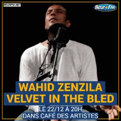 Café des Artistes du 22-12-2020 :  Wahid de Velvet in the Bled