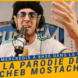La Matinale du 24-02-2021 : La parodie de Cheb Mostache - Nassim Mellah
