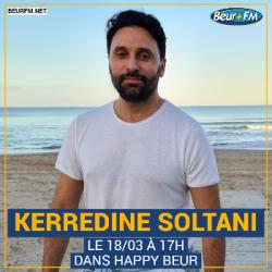 Happy Beur du 18-03-2021 : Kerredine Soltani