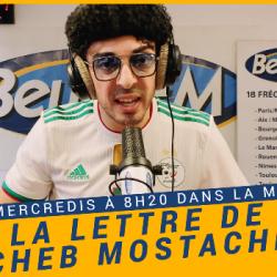 La Matinale du 17-03-2021 : La lettre de Cheb Mostache - Nassim Mellah